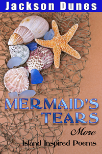jackson-dunes-mermaids-tears-more-island-inspired-poems